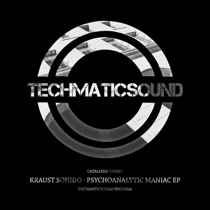 KRAUST SONIDO - Psychoanalytic Maniac EP