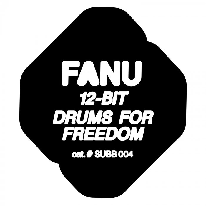 FANU - 12-bit/Drums For Freedom