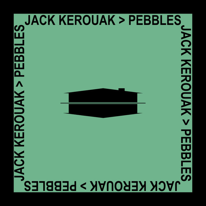 JACK KEROUAK - Pebbles