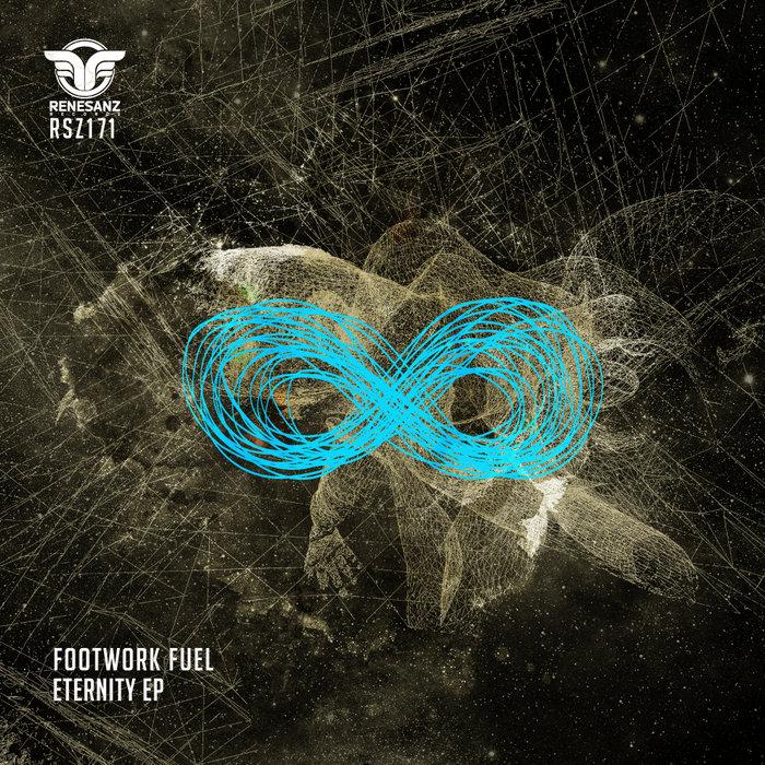 FOOTWORK FUEL - Eternity EP
