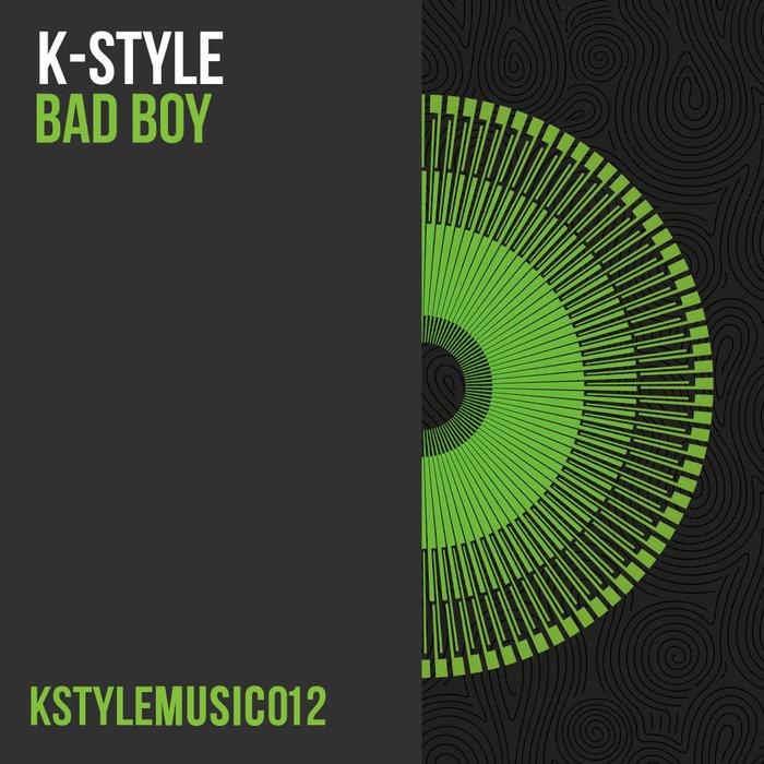 K-STYLE - Bad Boy