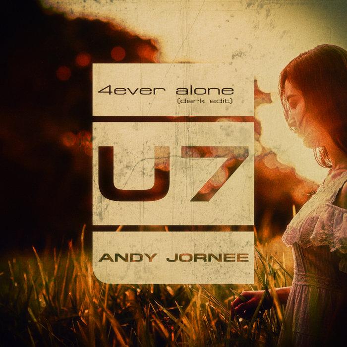 ANDY JORNEE - 4Ever Alone