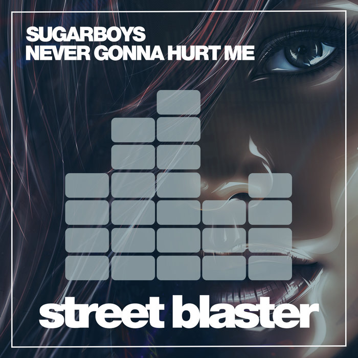 SUGARBOYS - Never Gonna Hurt Me