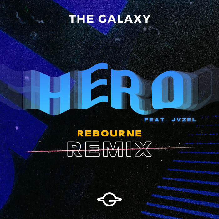 THE GALAXY - Hero (feat JVZEL) (Rebourne Remix)