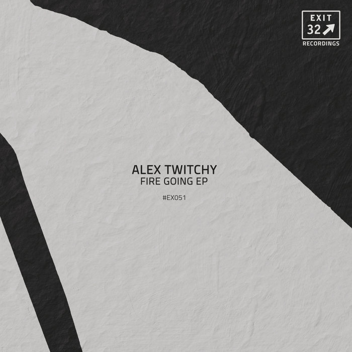 ALEX TWITCHY - Fire Going