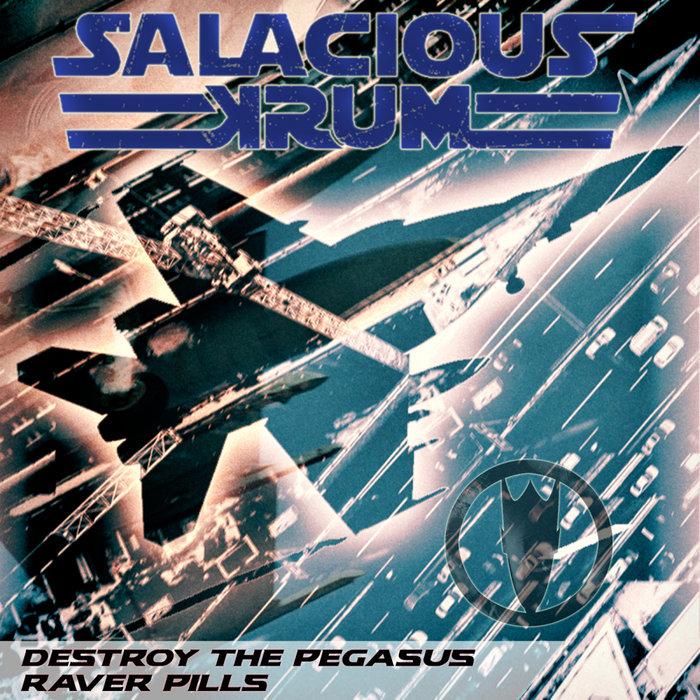 SALACIOUS KRUM - Destroy The Pegasus