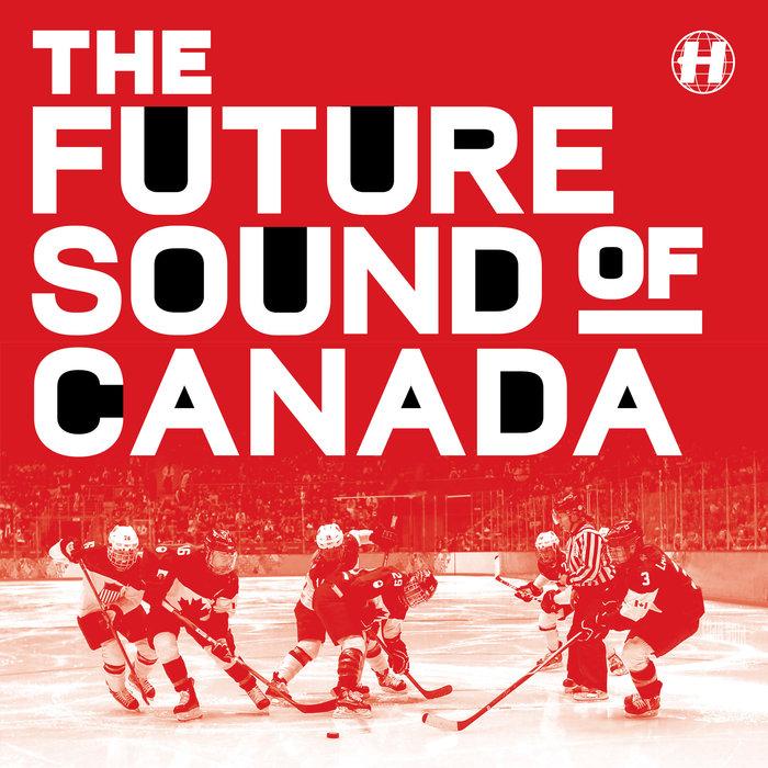 SCHEMATIC AND POLARIS/GREMLINZ/SCHEMATIC/POLARIS/LEVRIGE/STRANJAH - The Future Sound Of Canada
