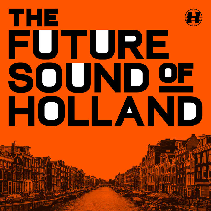 NCT/PROXIMA/T & SUGAH/POSIJ/ARCH ORIGIN/TOM MIDDLETON - The Future Sound Of Holland