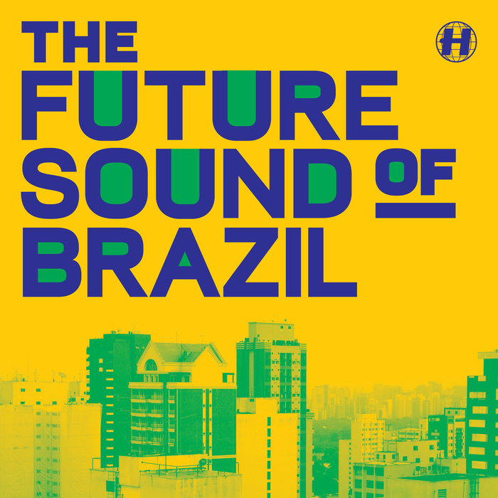 URBANDAWN/SPY/SIMPLIFICATION/TRANSLATE AND AMANING/NITRI/BUNGLE/UNREAL/DOGFACE AND ALIBI - The Future Sound Of Brazil