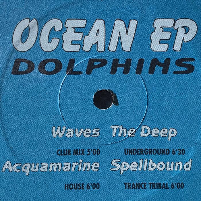 DOLPHINS - Ocean EP