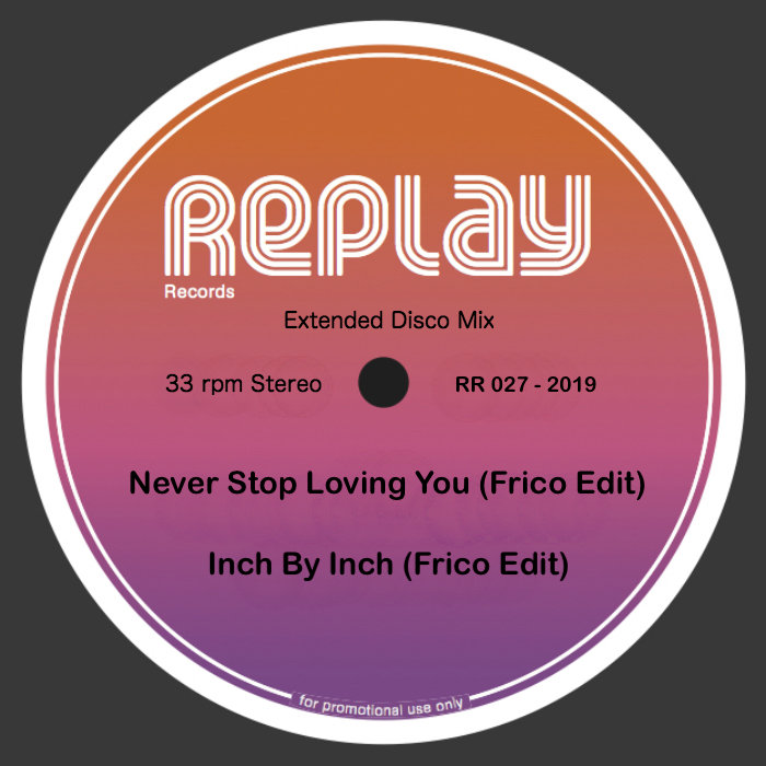 FRICO - Never Stop Loving You/Inch By Inch (Frico Edits)