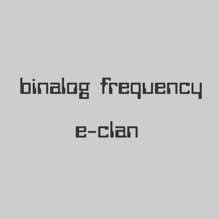 BINALOG FREQUENCY - E-Clan