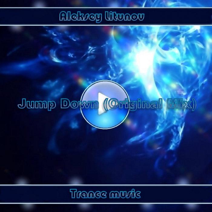 ALEKSEY LITUNOV - Jump Down