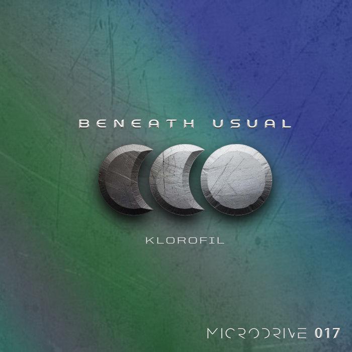 BENEATH USUAL - Klorofil