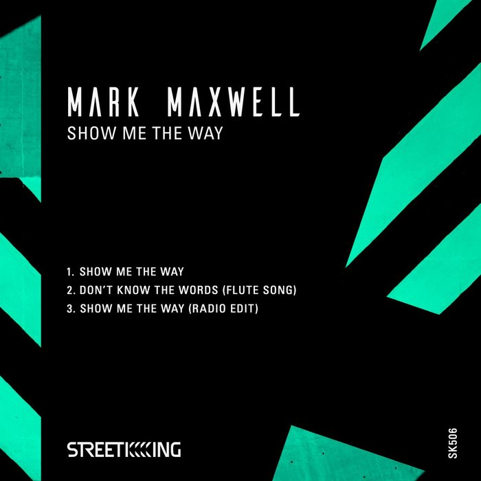 MARK MAXWELL - Show Me The Way