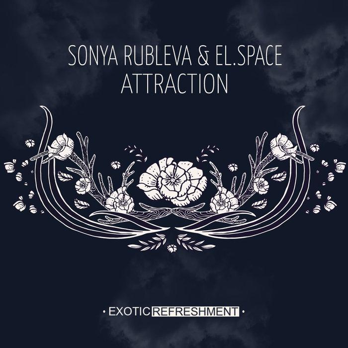 SONYA RUBLEVA/EL.SPACE - Attraction