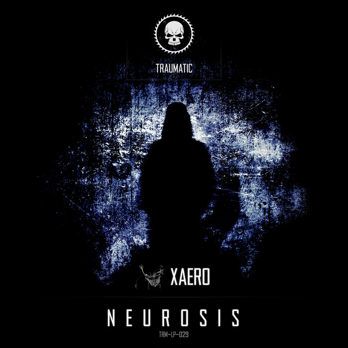 XAERO - Neurosis