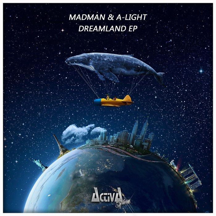 MADMAN/A-LIGHT - Dreamland