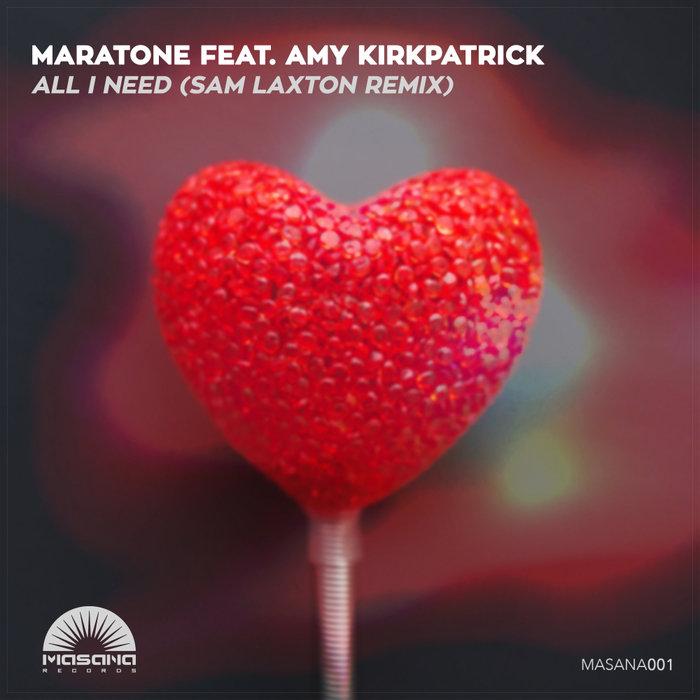 MARATONE feat AMY KIRKPATRICK - All I Need