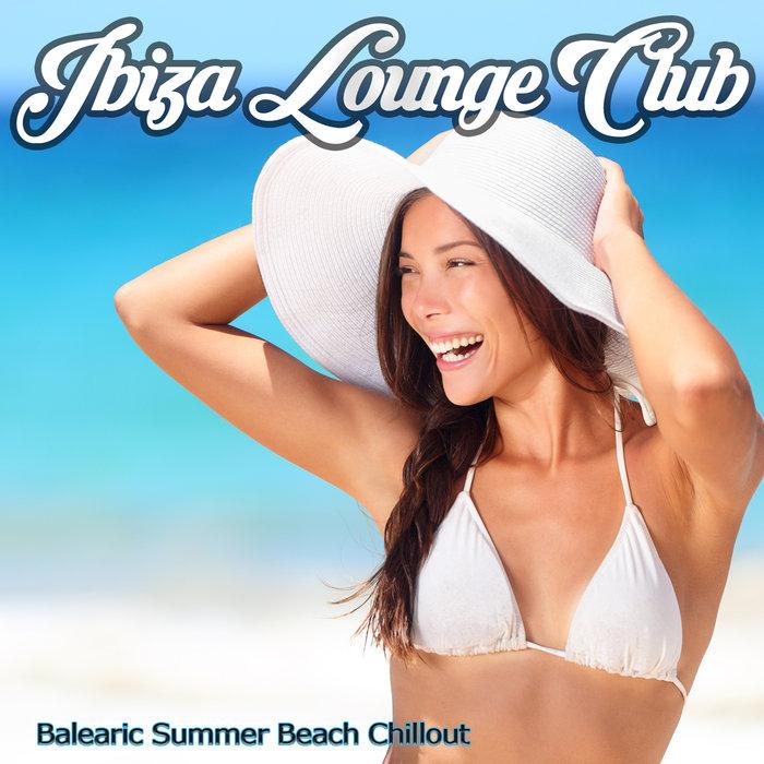 VARIOUS - Ibiza Lounge Club - Balearic Summer Beach Chillout