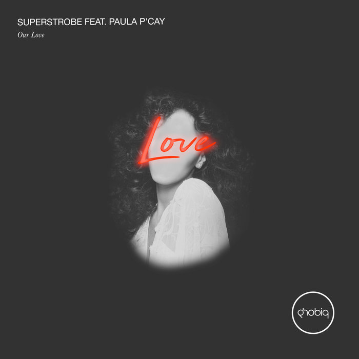 SUPERSTROBE feat PAULA P'CAY - Our Love