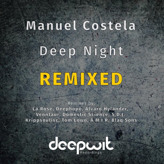 MANUEL COSTELA - Deep Night Remixed