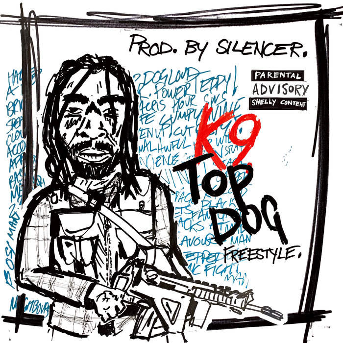 K9 - Top Dog Freestyle (Explicit)