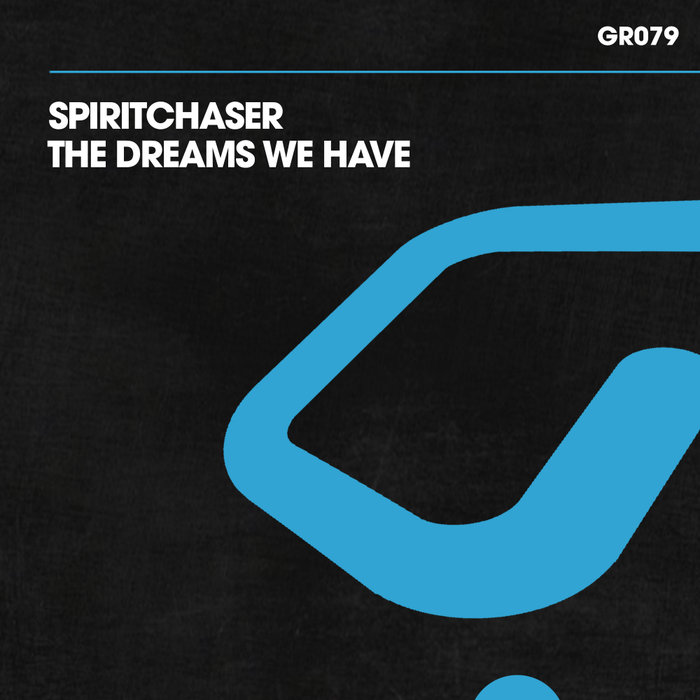 SPIRITCHASER - The Dreams We Have