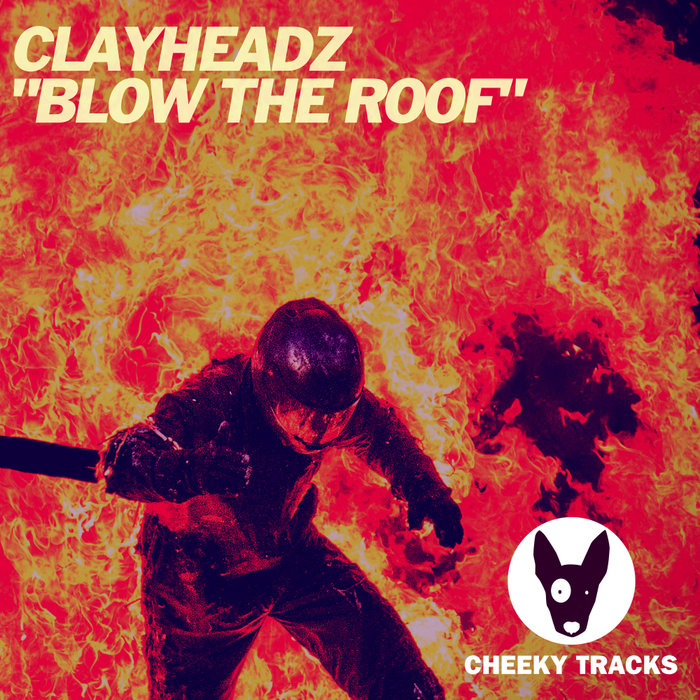 CLAYHEADZ - Blow The Roof