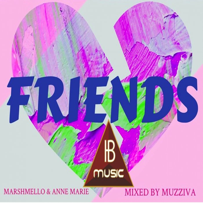 MUZZIVA feat MARSHMELLO & ANNE MARIE - Friends