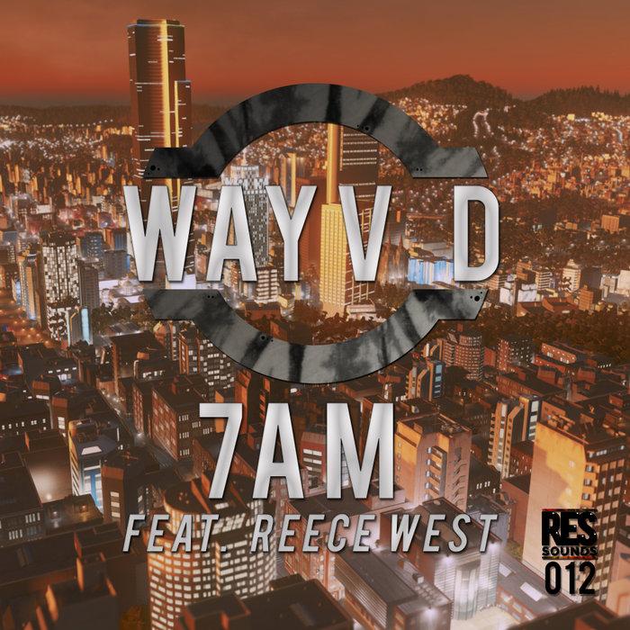 WAYV D feat REECE WEST - 7am