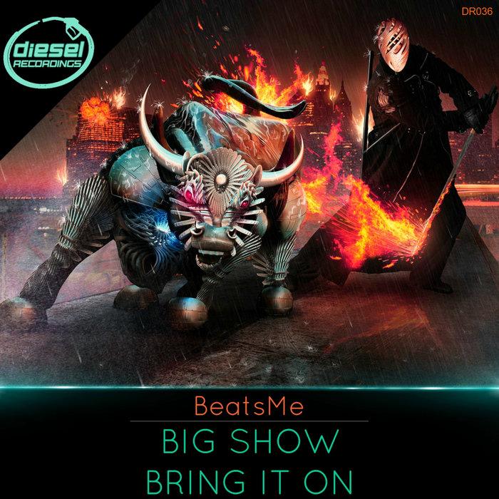 BEATSME - Big Show/Bring It On