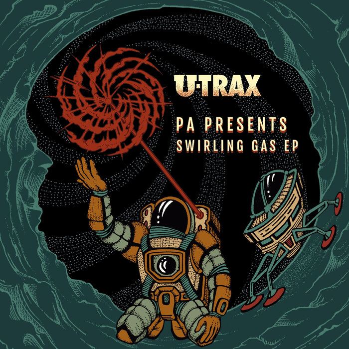 UTRAX - P.A Presents Swirling Gas EP