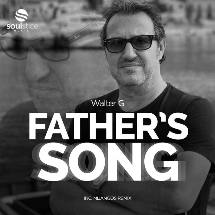 WALTER G - Father's Song