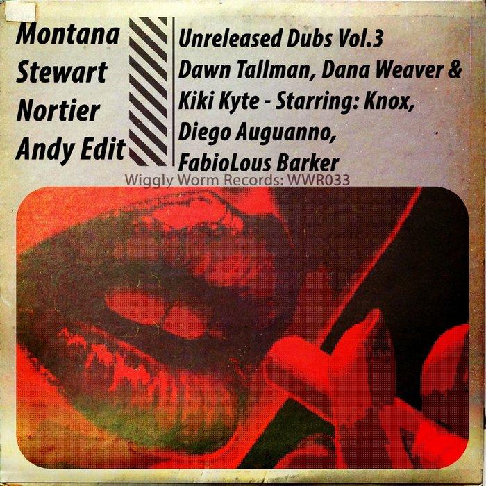 JONNY MONTANA/CRAIG STEWART/CRAIG STEWART/DANA WEAVER/ANDY EDIT/KIKI KYTE - Unreleased Dubs Vol 3