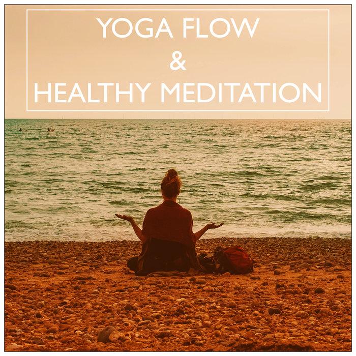 VARIOUS - Yoga Flow & Healthy Meditation