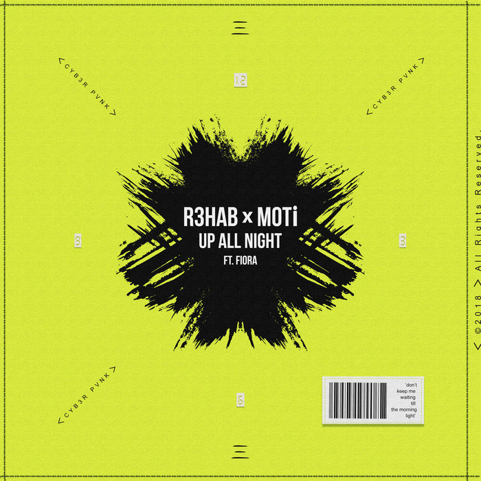 R3HAB & MOTI feat FIORA - Up All Night