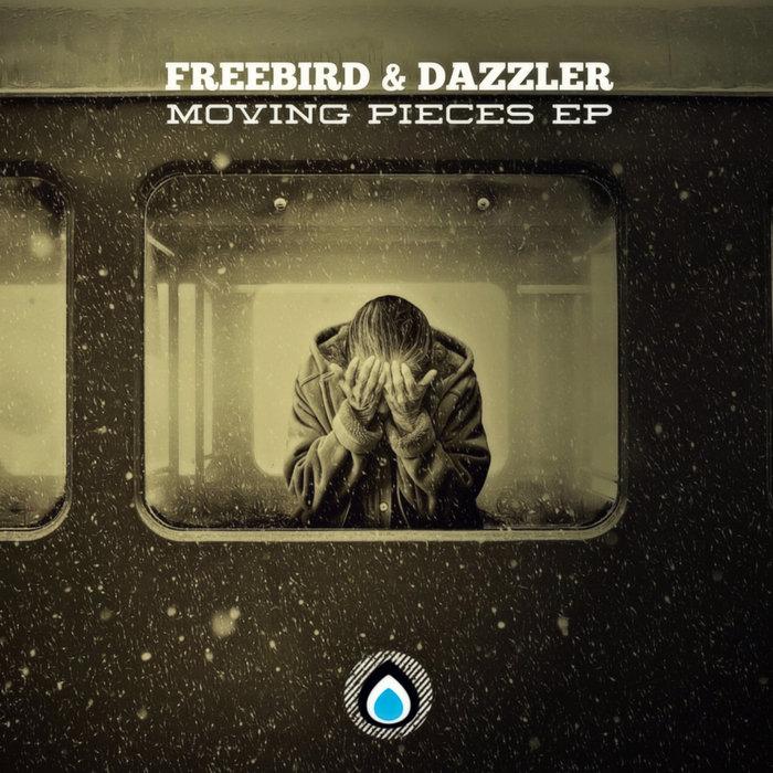 FREEBIRD & DAZZLER - Moving Pieces EP