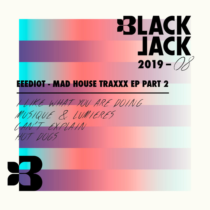 EEEDIOT - Mad House Traxxx EP Part 2