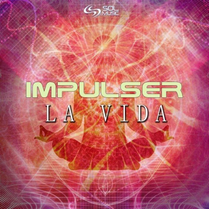 IMPULSER - La Vida
