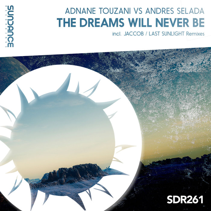 ADNANE TOUZANI vs ANDRES SELADA - The Dreams Will Never Be