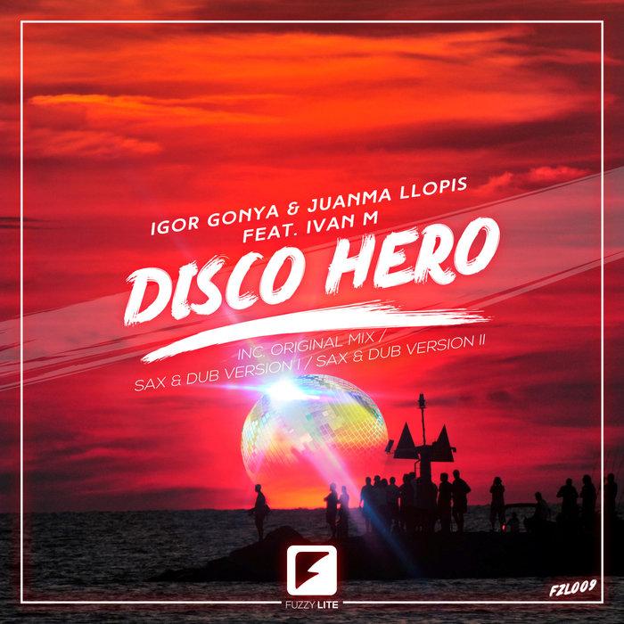 JUANMA LLOPIS/IGOR GONYA - Disco Hero