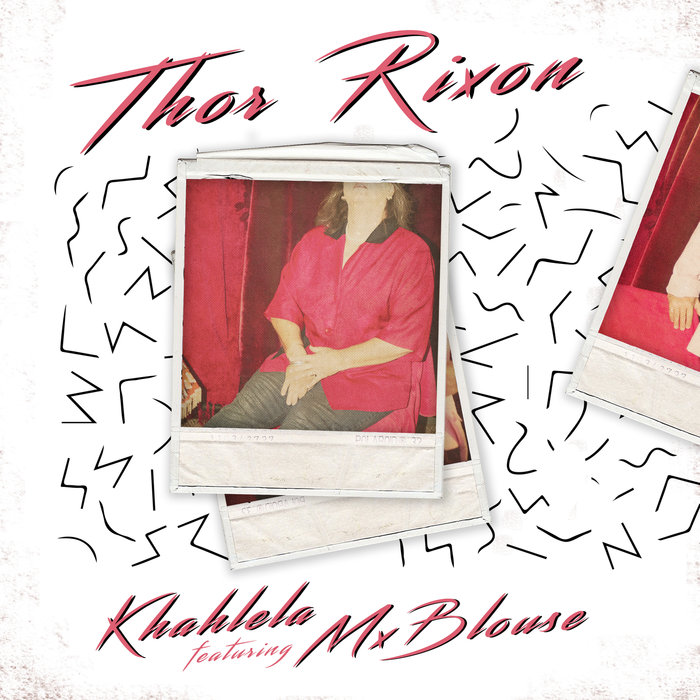 THOR RIXON feat MX BLOUSE - Khahlela