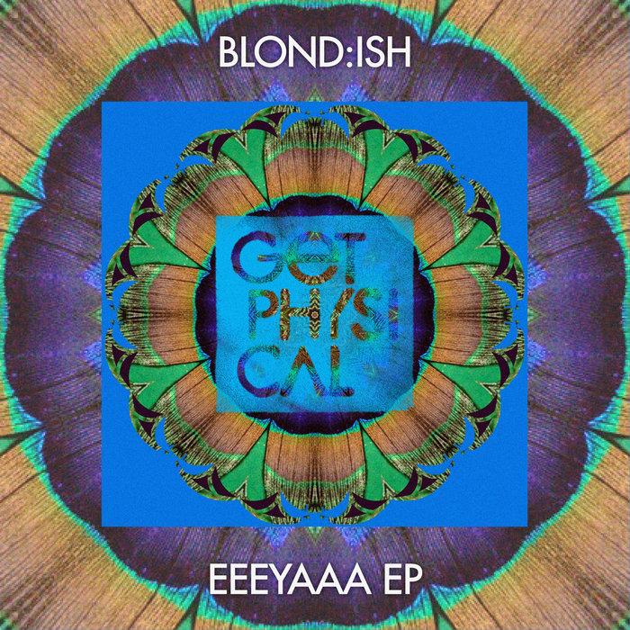 BLOND:ISH - EEEYAAA EP