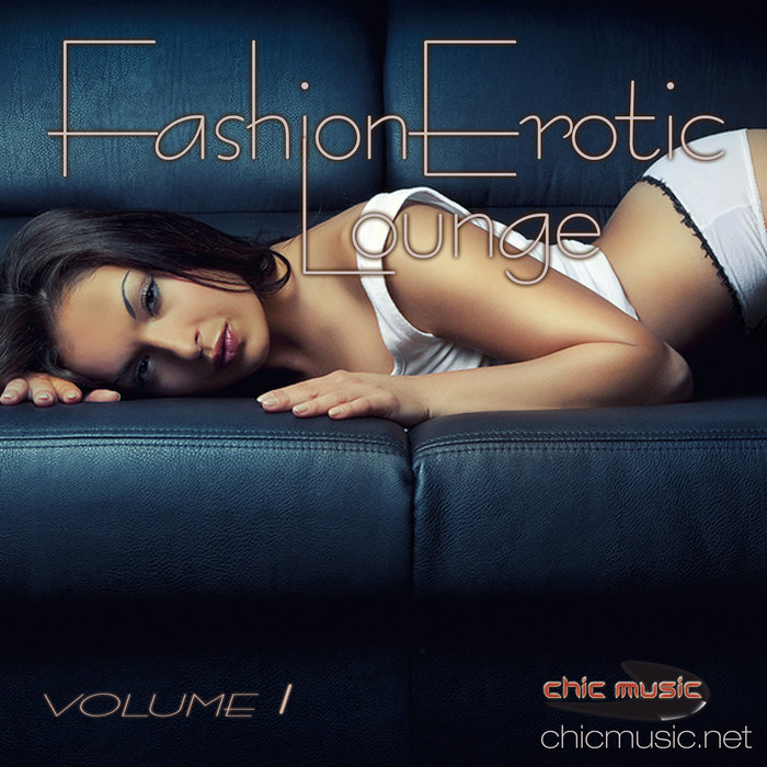VARIOUS - Fashion Erotic Lounge Vol 1