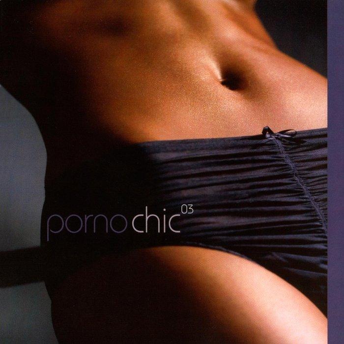 VARIOUS - Porno Chic 03
