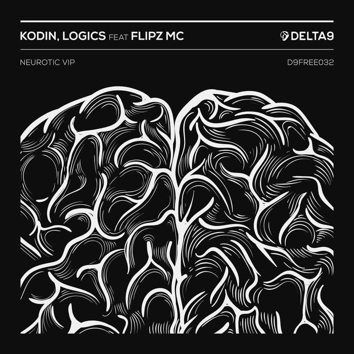 KODIN & LOGICS feat FLIPZ MC - Neurotic Vip
