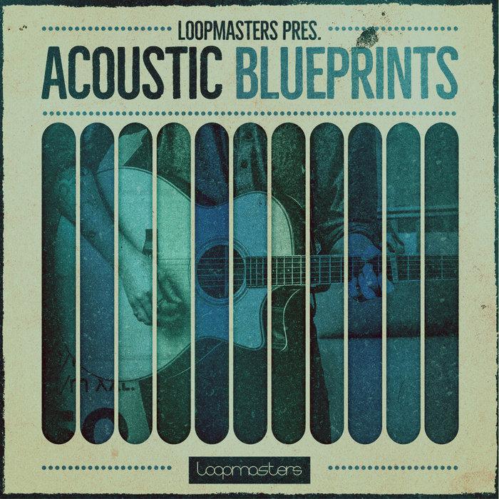 LOOPMASTERS - Acoustic Blueprints (Sample Pack WAV/APPLE)