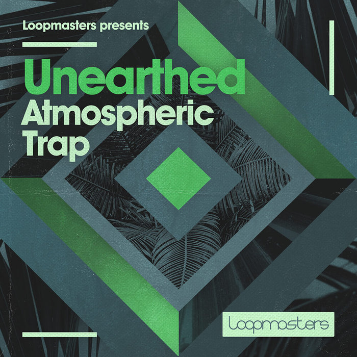 LOOPMASTERS - Unearthed: Atmospheric Trap (Sample Pack WAV/APPLE/LIVE/REASON)