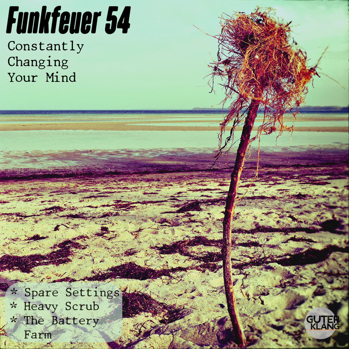 FUNKFEUER 54 - Constantly Changing Your Mind